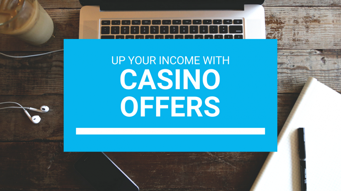 Up Your Income With Casino Offers