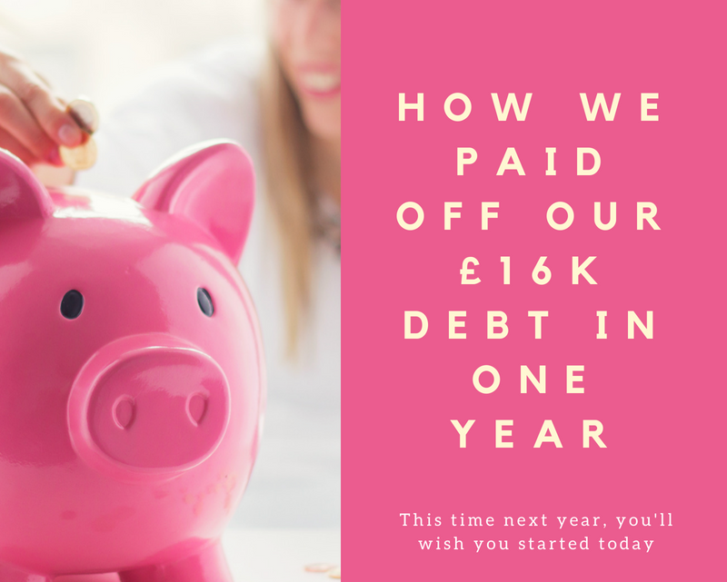 How We Paid Off Our £16k Debt in One Year