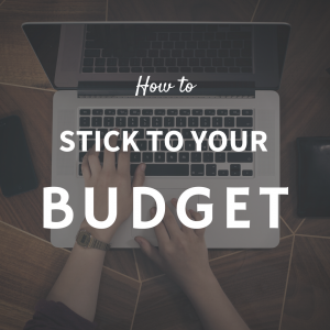 How to stick to your budget