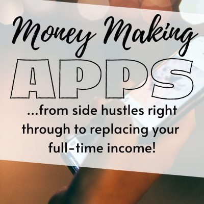 money making apps from side hustles right through to replacing your full time income
