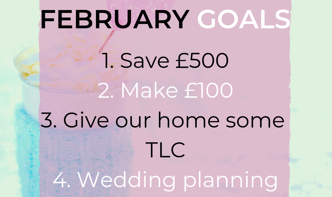 Save Money, Make Money: My February Goals