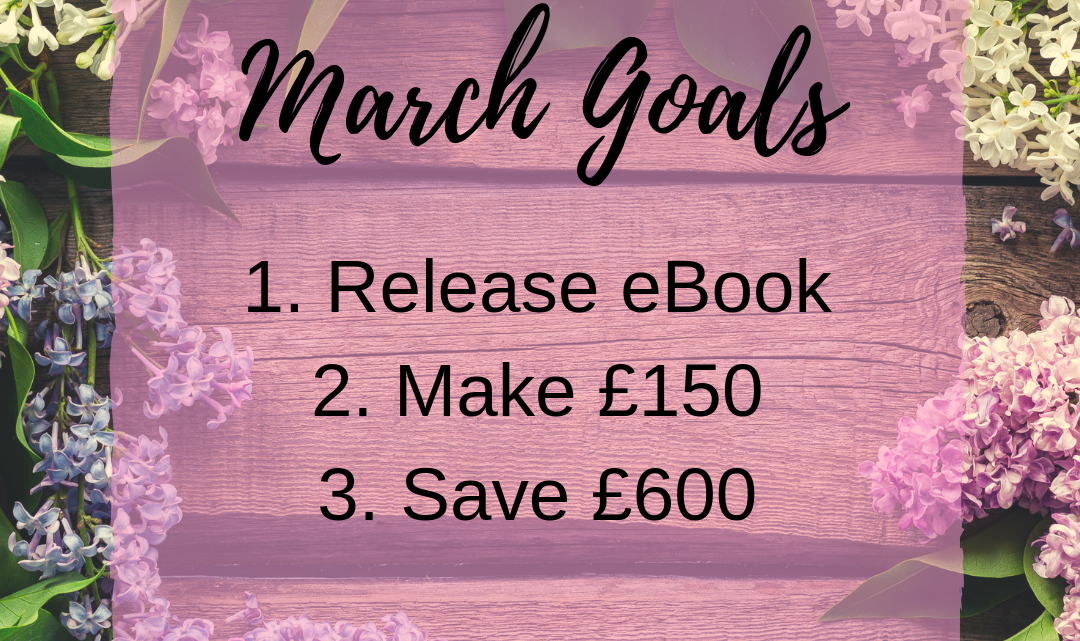 March 2019 Goals: How to Get Out of Debt, Earn & Save