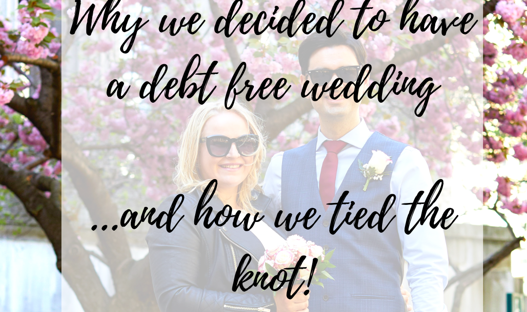 Why We Decided To Have a Debt Free Wedding…